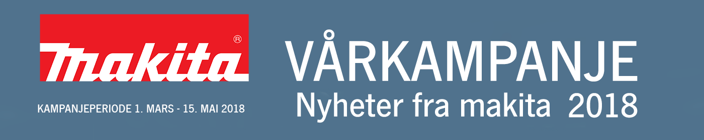 Makita Vårkampanje 2018